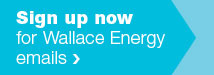 Sign up for Wallace Energy emails